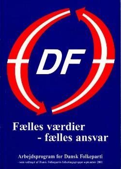Fælles værdier - fælles ansvar : Arbejdsprogram for Dansk Folkeparti - som vedtaget af Dansk Folkepartis folketingsgruppe september 2001